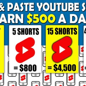 How To Make Money With YouTube Shorts Just By Copying & Pasting Videos To Earn $500 A Day