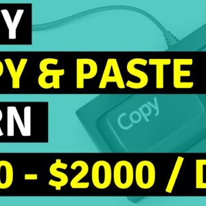 Earn $100 - $1000 A Day With Copy And Paste MIND BLOWING